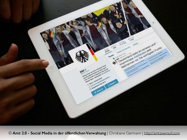 © Amt 2.0 - Social Media in der öffentlichen Verwaltung | Christiane Germann | http://amtzweinull.com