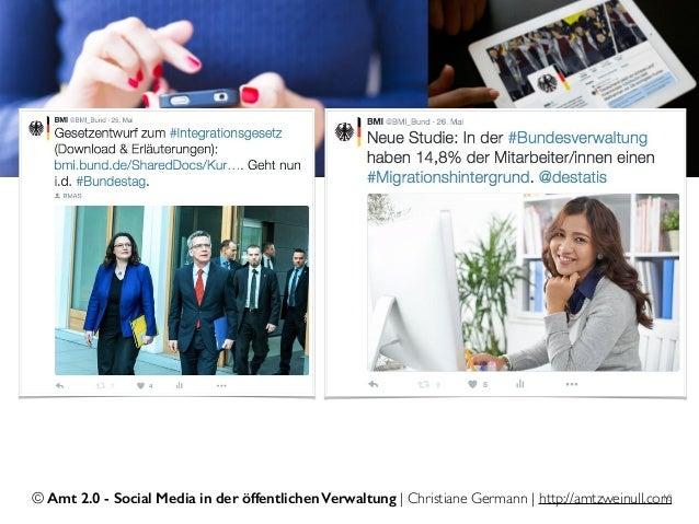 © Amt 2.0 - Social Media in der öffentlichen Verwaltung | Christiane Germann | http://amtzweinull.com10
