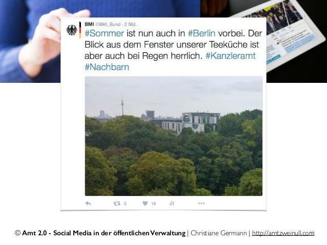 © Amt 2.0 - Social Media in der öffentlichen Verwaltung | Christiane Germann | http://amtzweinull.com15