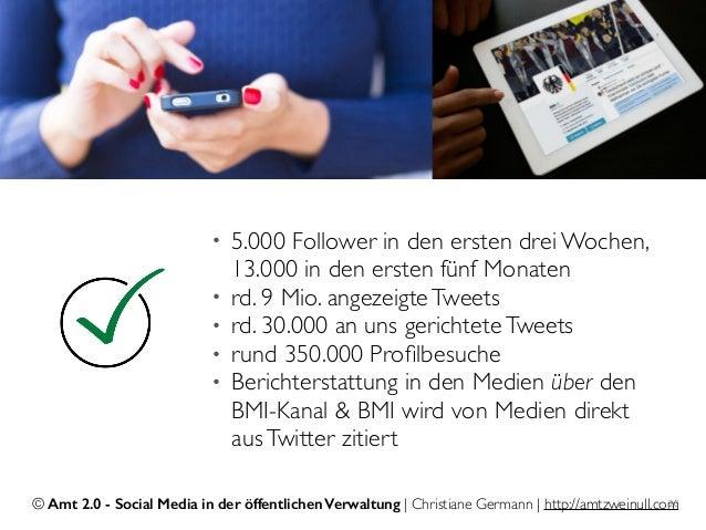 © Amt 2.0 - Social Media in der öffentlichen Verwaltung | Christiane Germann | http://amtzweinull.com20 • 5.000 Follower i...