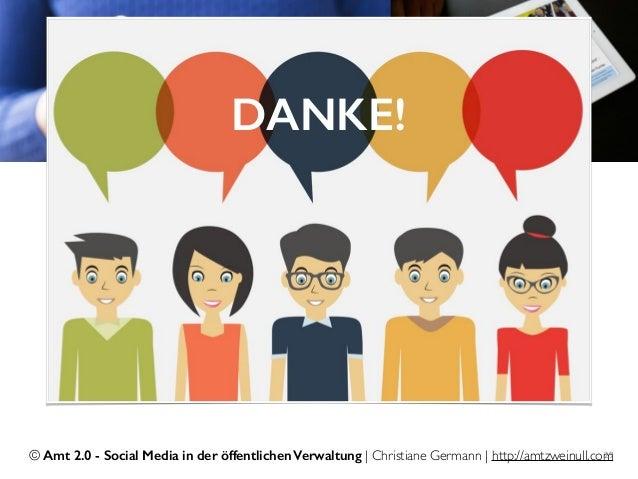 © Amt 2.0 - Social Media in der öffentlichen Verwaltung | Christiane Germann | http://amtzweinull.com29 DANKE!