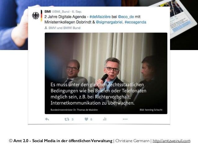 © Amt 2.0 - Social Media in der öffentlichen Verwaltung | Christiane Germann | http://amtzweinull.com7