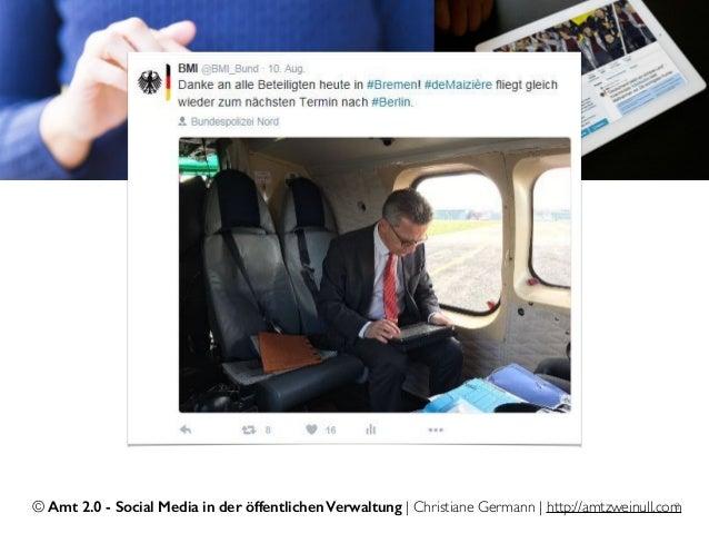© Amt 2.0 - Social Media in der öffentlichen Verwaltung | Christiane Germann | http://amtzweinull.com8