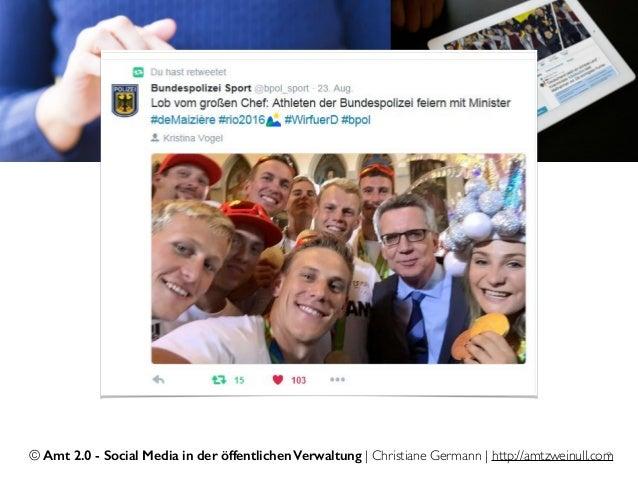 © Amt 2.0 - Social Media in der öffentlichen Verwaltung | Christiane Germann | http://amtzweinull.com9