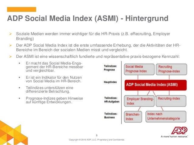 5  Soziale Medien werden immer wichtiger für die HR-Praxis (z.B. eRecruiting, Employer Branding)  Der ADP Social Media I...