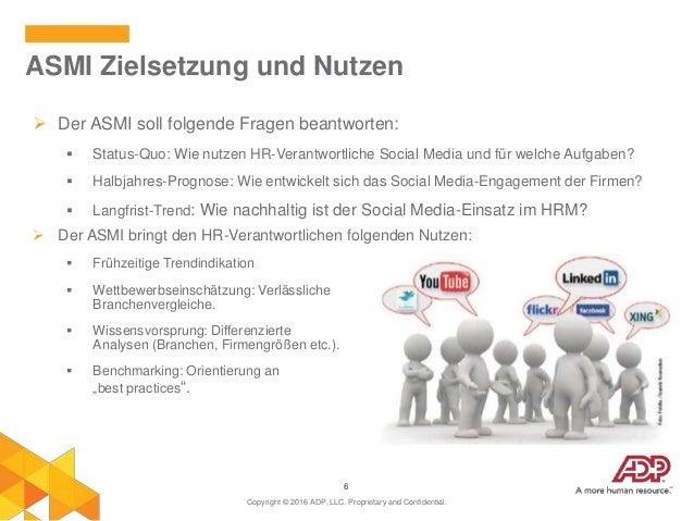 6  Der ASMI soll folgende Fragen beantworten:  Status-Quo: Wie nutzen HR-Verantwortliche Social Media und für welche Auf...