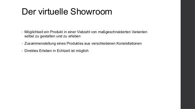 Der virtuelle Showroom • Möglichkeit ein Produkt in einer Vielzahl von maßgeschneiderten Varianten selbst zu gestalten un...