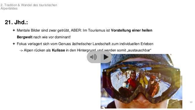 21. Jhd.:   Mentale Bilder sind zwar getrübt, ABER: Im Tourismus ist Vorstellung einer heilen  Bergwelt nach wie vor domi...