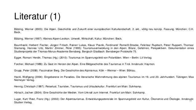 Literatur (1)  Bätzing, Werner (2003): Die Alpen. Geschichte und Zukunft einer europäischen Kulturlandschaft. 2. akt., völ...
