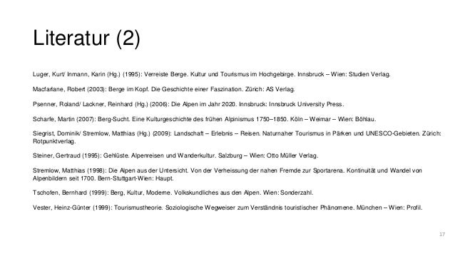 Literatur (2)  17  Luger, Kurt/ Inmann, Karin (Hg.) (1995): Verreiste Berge. Kultur und Tourismus im Hochgebirge. Innsbruc...