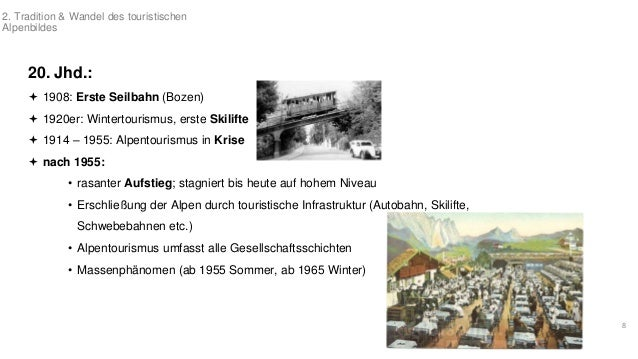 20. Jhd.:   1908: Erste Seilbahn (Bozen)   1920er: Wintertourismus, erste Skilifte   1914 – 1955: Alpentourismus in Kri...