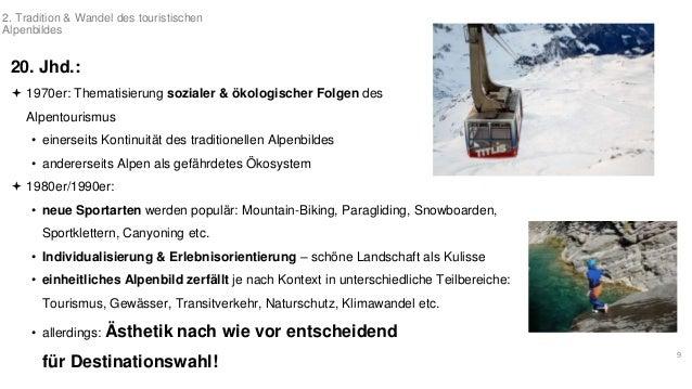 20. Jhd.:   1970er: Thematisierung sozialer & ökologischer Folgen des  Alpentourismus  • einerseits Kontinuität des tradi...