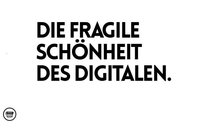 Diefragile Schönheit desDigitalen. ‹