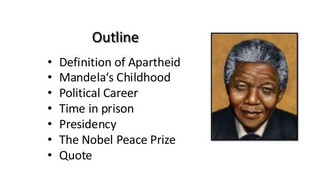 nelson mandela outline Nelson mandela: 15 lições de sabedoria e liderança veja as lições do líder sul-africano, que passou 27 anos na prisão por lutar contra o regime do.