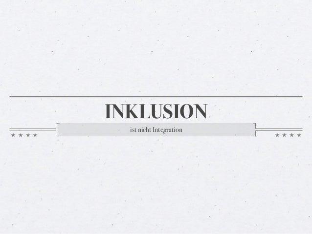 INKLUSION  ist nicht Integration