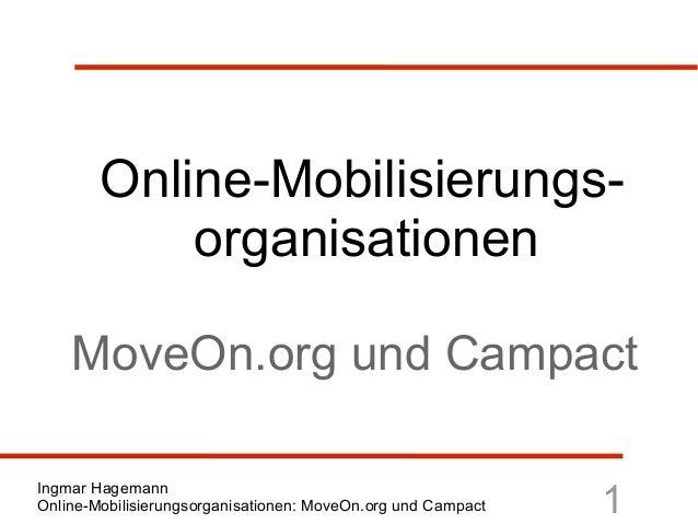 Online-Mobilisierungs-            organisationen    MoveOn.org und CampactIngmar HagemannOnline-Mobilisierungsorganisation...