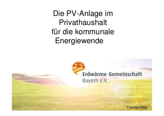 Die PV-Anlage im Privathaushalt für die kommunale Energiewende Thomas Gögl