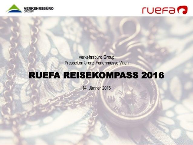 Verkehrsbüro Group Pressekonferenz Ferienmesse Wien RUEFA REISEKOMPASS 2016 14. Jänner 2016