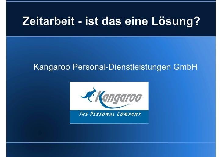 Zeitarbeit - ist das eine Lösung?  Kangaroo Personal-Dienstleistungen GmbH