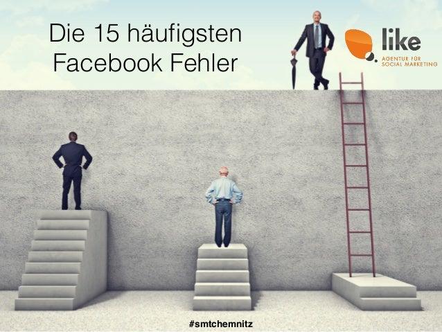 Die 15 häufigsten Facebook Fehler #smtchemnitz