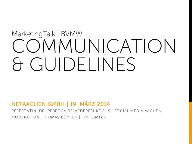 MarketingTalk | BVMW COMMUNICATION & GUIDELINES NETAACHEN GMBH | 19. MÄRZ 2014 REFERENTIN: DR. REBECCA BELVEDERESI-KOCHS |...