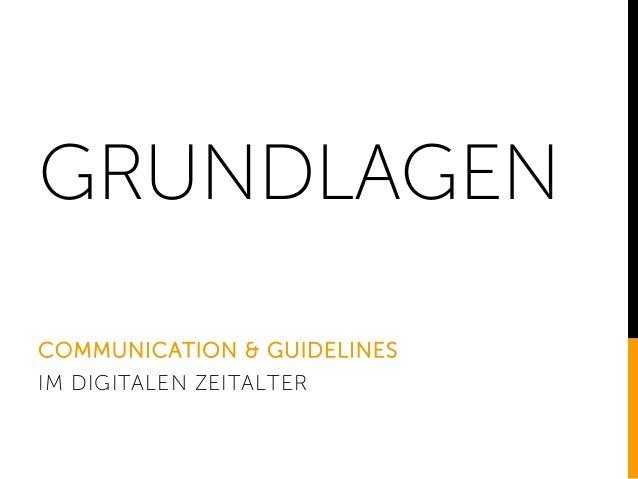 GRUNDLAGEN COMMUNICATION & GUIDELINES IM DIGITALEN ZEITALTER