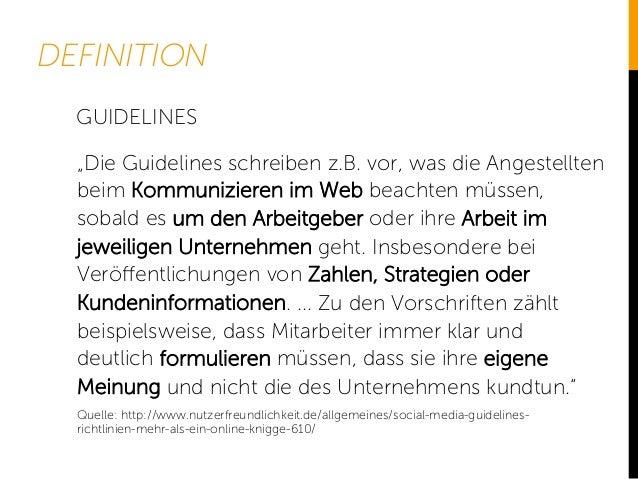 """DEFINITION """"Die Guidelines schreiben z.B. vor, was die Angestellten beim Kommunizieren im Web beachten müssen, sobald es u..."""