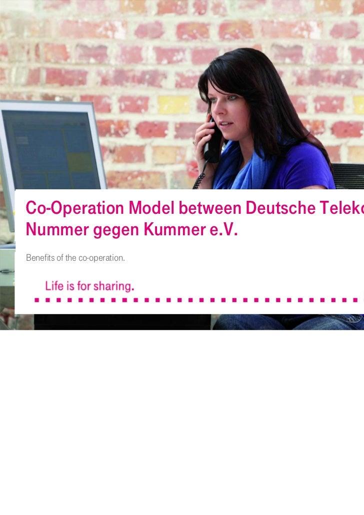 Co-Operation Model between Deutsche Telekom andNummer gegen Kummer e.V.Benefits of the co-operation.                      ...