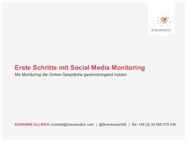Erste Schritte mit Social Media MonitoringMit Monitoring die Online-Gespräche gewinnbringend nutzenSUSANNE ULLRICH: kontak...