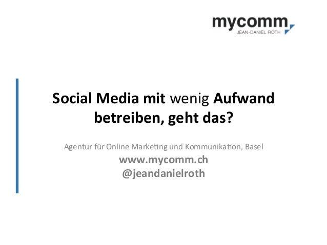 Social  Media  mit  wenig  Aufwand   betreiben,  geht  das?   Agentur  für  Online  Marke2ng  und...