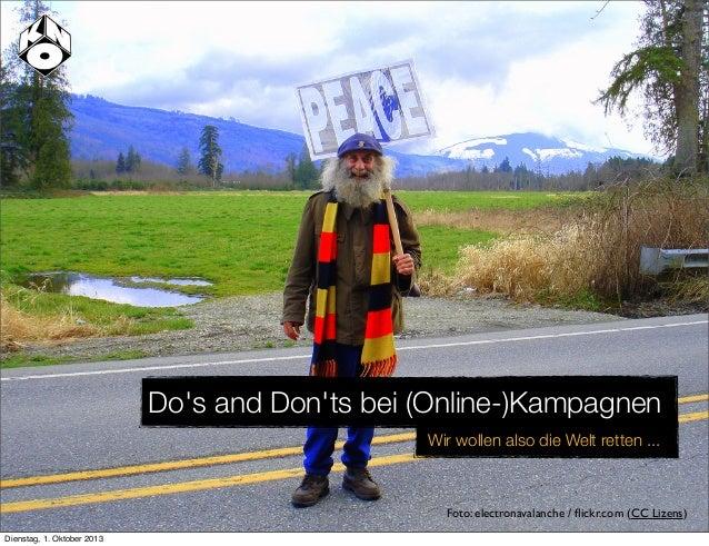 Wir wollen also die Welt retten ... Do's and Don'ts bei (Online-)Kampagnen Foto: electronavalanche / flickr.com (CC Lizens)...