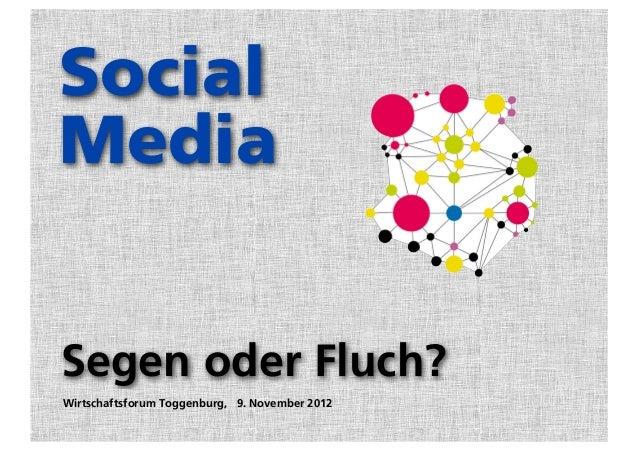 SocialMediaSegen oder Fluch?Wirtschaftsforum Toggenburg, 9. November 2012