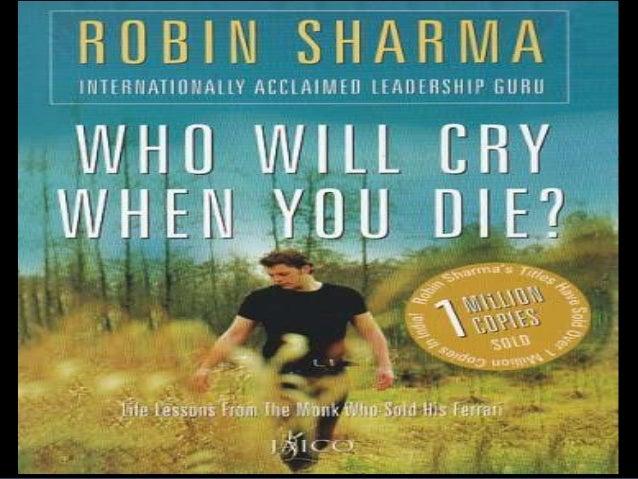 Author: Robin Sharma Publisher: Jaico Publishing House (2003)