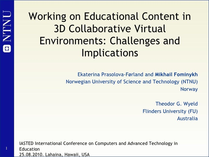 Working on Educational Content in 3D Collaborative Virtual Environments: Challenges and Implications Ekaterina Prasolova-F...