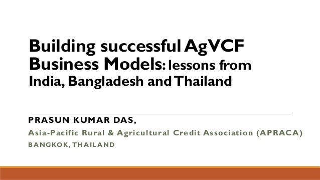Building successful AgVCF Business Models: lessons from India, Bangladesh and Thailand