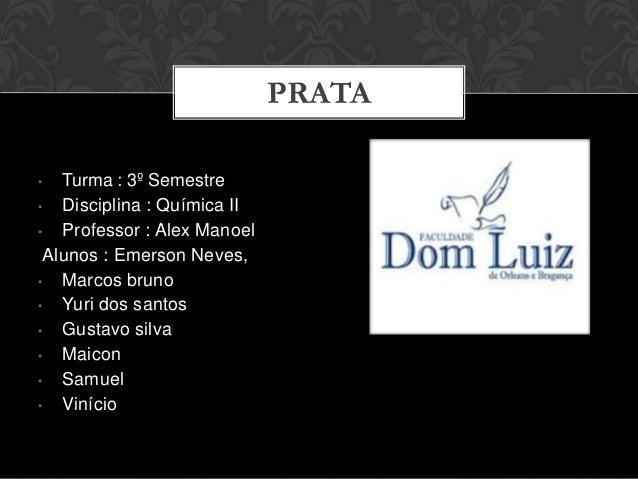 PRATA • Turma : 3º Semestre • Disciplina : Química II • Professor : Alex Manoel Alunos : Emerson Neves, • Marcos bruno • Y...