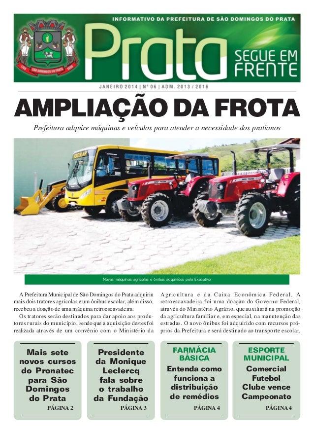 AMPLIAÇÃO DA FROTA Prefeitura adquire máquinas e veículos para atender a necessidade dos pratianos  Novas máquinas agrícol...