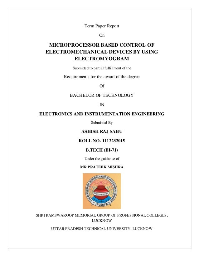 Term Paper Report On MICROPROCESSOR BASED CONTROL OF ELECTROMECHANICAL  DEVICES BY USING ELECTROMYOGRAM Submitted To P
