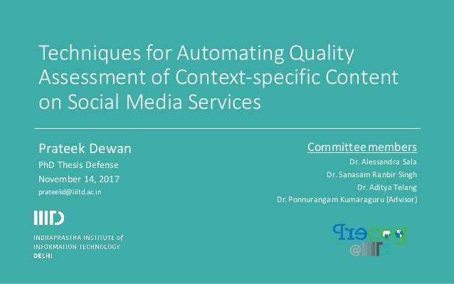 Techniques	for	Automating	Quality	 Assessment	of	Context-specific	Content	 on	Social	Media	Services Prateek Dewan PhD	Thes...