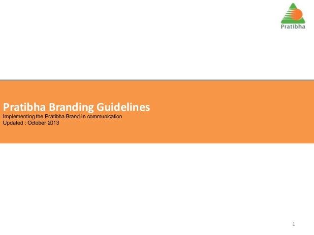 Pratibha Branding Guidelines Implementing the Pratibha Brand in communication Implementing the Pratibha Brand in communica...