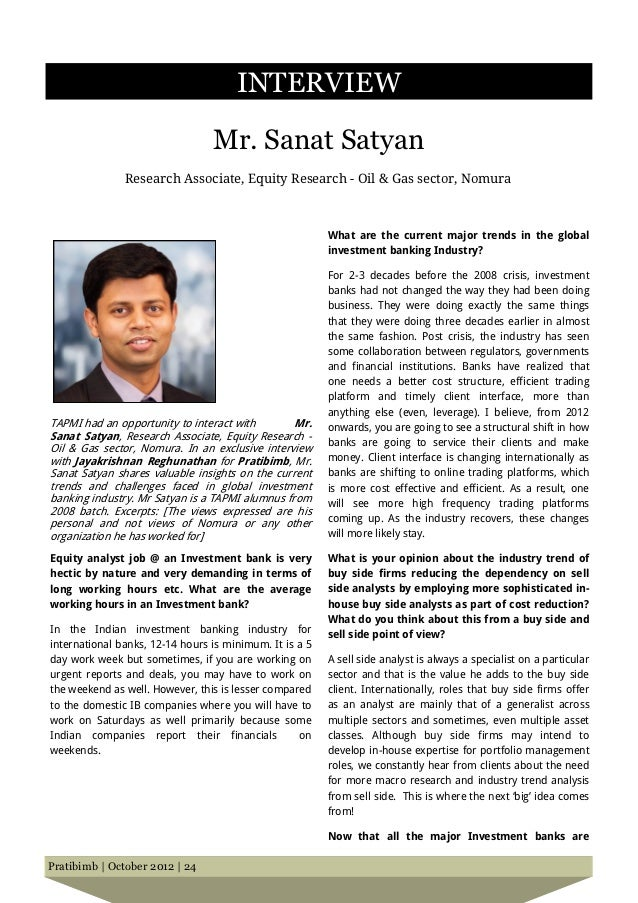 INTERVIEW                                 Mr. Sanat Satyan               Research Associate, Equity Research - Oil & Gas s...