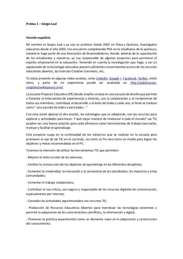 Prática 1 – Sérgio Leal Versión española Mi nombre es Sergio Leal y yo soy un profesor desde 2001 en Física y Química, inv...