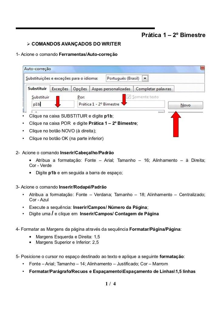 Prática 1 – 2º Bimestre        COMANDOS AVANÇADOS DO WRITER1- Acione o comando Ferramentas/Auto-correção   •   Clique na ...