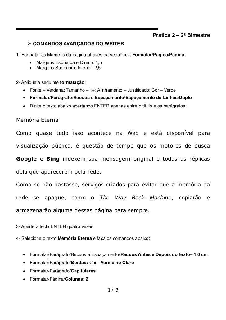 Prática 2 – 2º Bimestre        COMANDOS AVANÇADOS DO WRITER1- Formatar as Margens da página através da sequência Formatar...