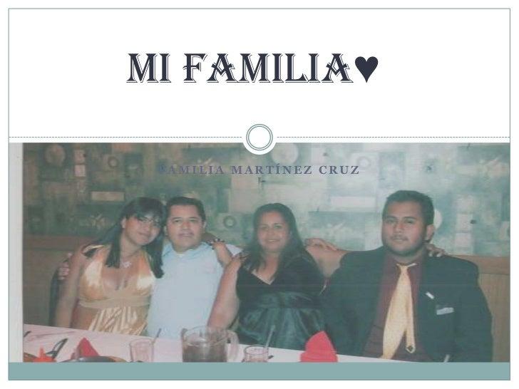 Mi Familia♥ FAMILIA MARTÍNEZ CRUZ