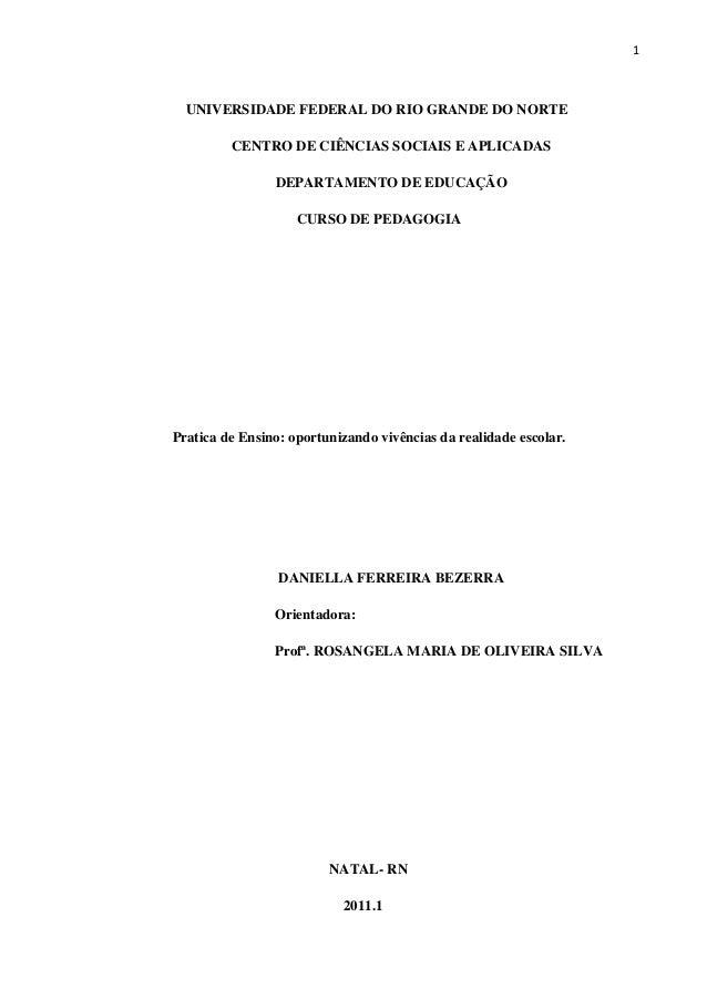 1  UNIVERSIDADE FEDERAL DO RIO GRANDE DO NORTE CENTRO DE CIÊNCIAS SOCIAIS E APLICADAS DEPARTAMENTO DE EDUCAÇÃO CURSO DE PE...