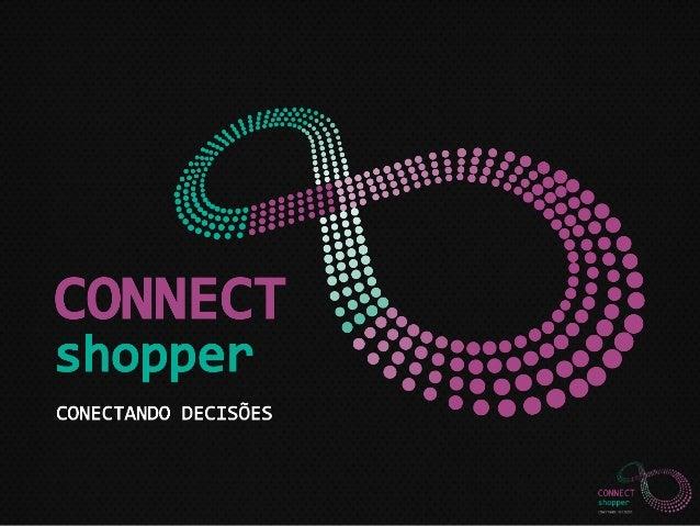"""Inteligência aplicada ao Varejo:  Conectando Varejo, Fornecedor, Shopper  Gerar  Conhecimento  """"Otimizar o uso da  informa..."""