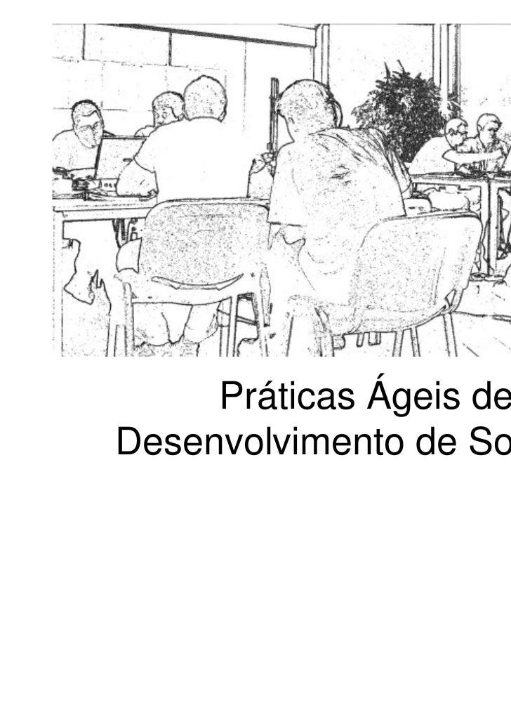 Práticas Ágeis deDesenvolvimento de Software