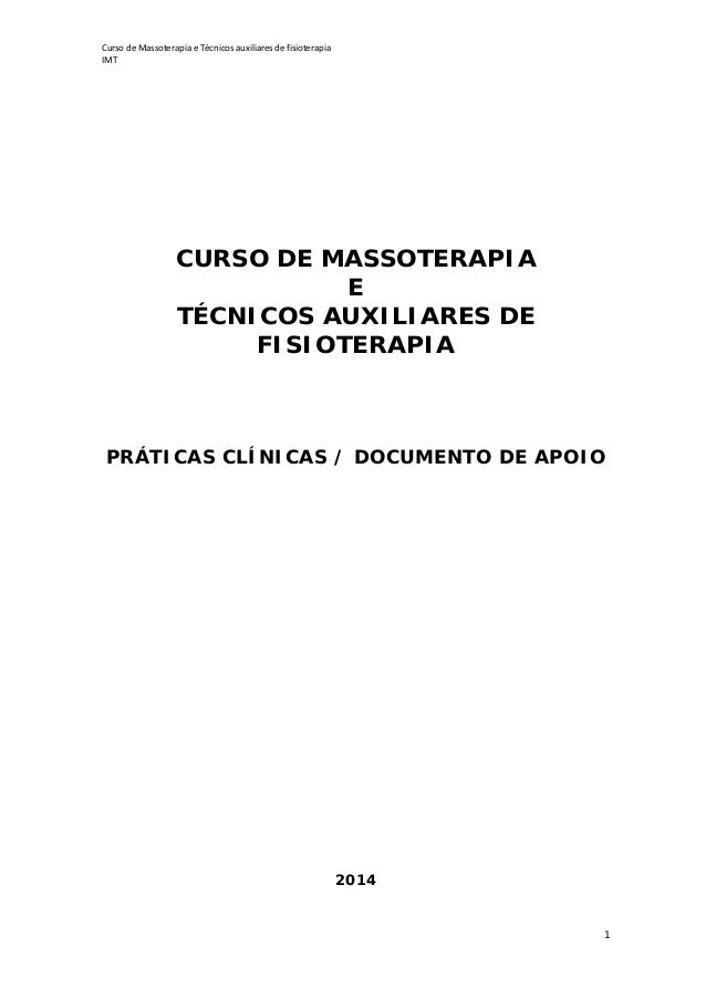 Curso de Massoterapia e Técnicos auxiliares de fisioterapia IMT 1 CURSO DE MASSOTERAPIA E TÉCNICOS AUXILIARES DE FISIOTERA...