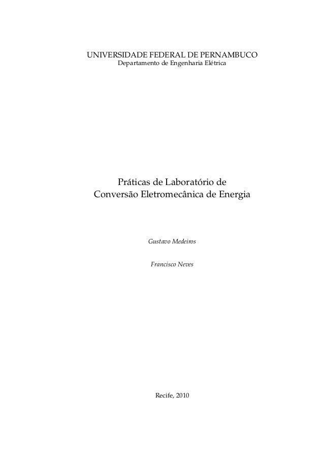 UNIVERSIDADE FEDERAL DE PERNAMBUCO Departamento de Engenharia Elétrica Práticas de Laboratório de Conversão Eletromecânica...